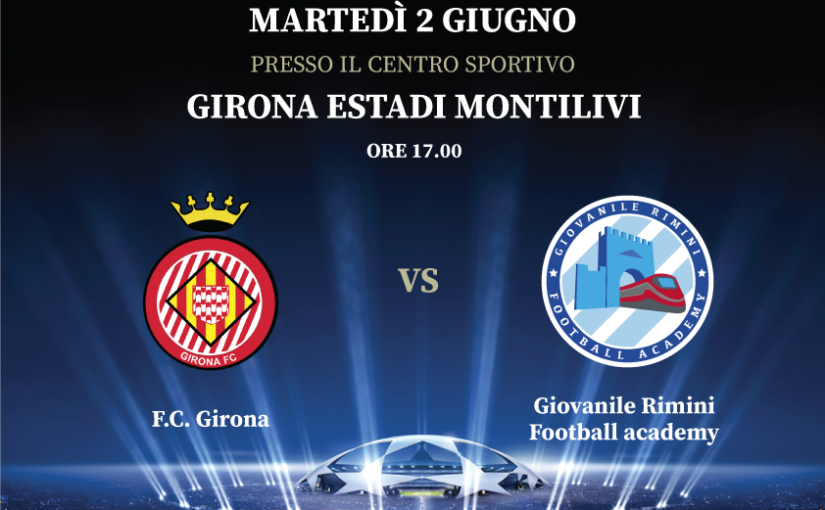 7° International Football tour – F.C. Girona vs Giovanile Rimini Football Academy